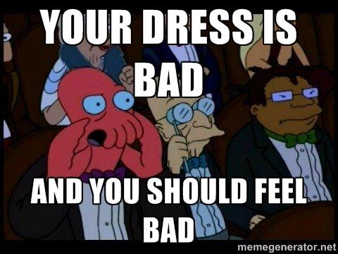 dress is bad